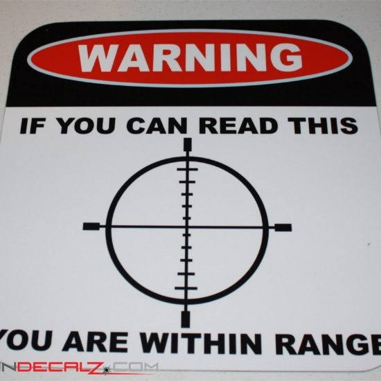 WARNING-If you can read this you are within range Aluminum Sign