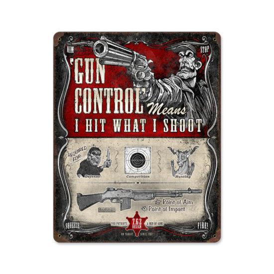 Gun Control I Hit What I Shoot metal sign